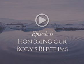 honoring-our-bodys-rhythms